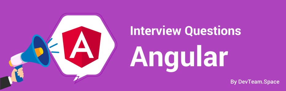 Angular Interview Questions and Answers │Tips for Hiring
